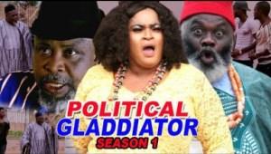 Political Gladiator Season 1 - 2019 Nollywood Movie